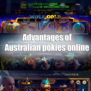 Advantages of Australian pokies online
