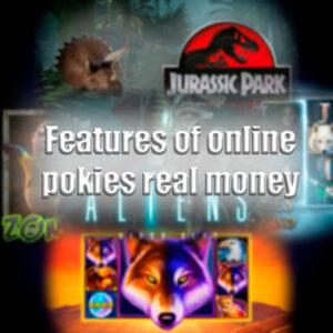 Features of online pokies real money