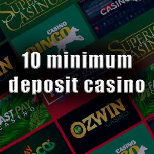 10 minimum deposit casino
