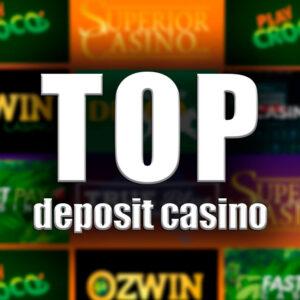 Top deposit casino