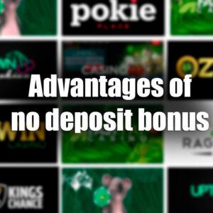 Advantages of no deposit bonus